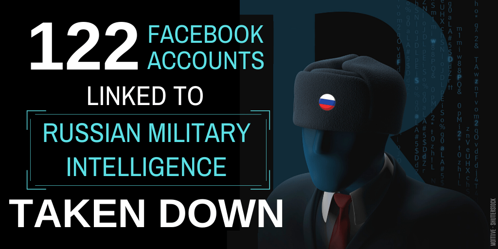 Facebook takes down 122 Russian military intel accounts that targeted Ukraine